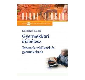 Gyermekkori diabétesz - tanácsok szülőknek és gyermekeknek (könyv)